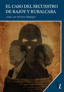 El-caso-del-secuestro-de-Rajoy-y-Rubalcaba