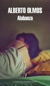unademagiaporfavor-libro-novela-abril-2014-literaturarandomhouse-alabanza-alberto-olmos-portada