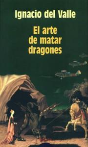 ignacio-del-valle-el-arte-de-matar-dragones(1)