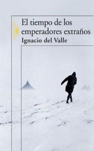 ignacio-del-valle-el-tiempo-de-los-emperadores-extranos(1)