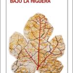 BAJO LA HIGUERA