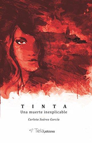 TINTA. UNA MUERTE INEXPLICABLE